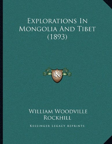 Explorations in Mongolia and Tibet (1893)
