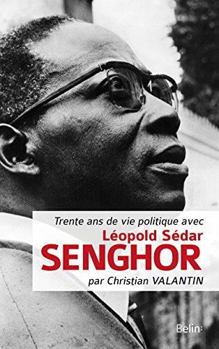 Trente ans de vie politique avec Lopold Sedar Senghor