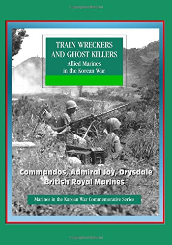 marines-in-the-korean-war-commemorative-series-train-wreckers-and-ghost-killers-allied-marines-in-th