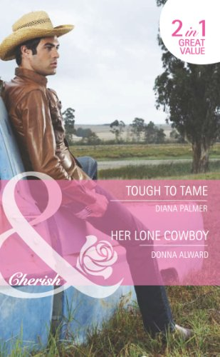 Tough to Tame / Her Lone Cowboy: Tough to Tame (Long, Tall Texans, Book 44) / Her Lone Cowboy (Cowboys & Confetti, Book 2) (Mills & Boon Romance)