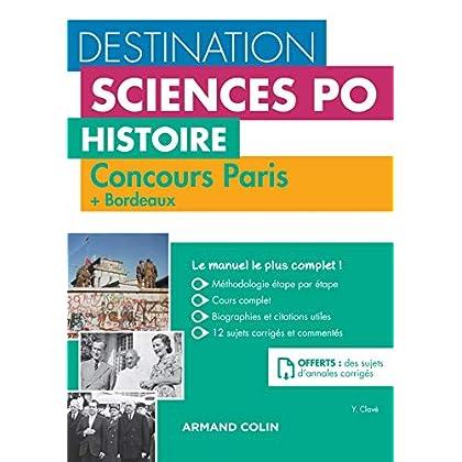 Destination Sciences Po Histoire - Sciences Po Paris + Bordeaux - Cours-méthodologie-annales: Cours - méthodologie - annales