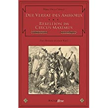Der Verrat des Ambiorix / Rebellion im Circus Maximus. Zwei C.V.T.-Romane in einem Band