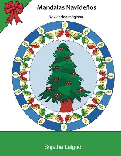 Mandalas Navidenos ~ Navidades magicas: Mandalas inspirador, motivador y alentador, además de un regalo, Mandala colorear antistrés, Navidad colorear, ... 24 (Libros muy RELAJANTES para colorear) por Sujatha Lalgudi