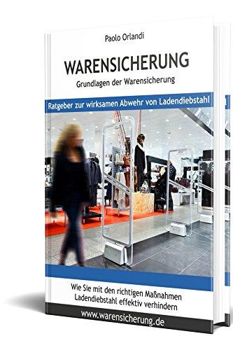 Warensicherung, Grundlagen der Warensicherung: Ratgeber zur wirksamen Abwehr von Ladendiebstahl www.warensicherung.de