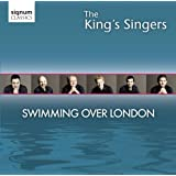 The King's Singers: Swimming Over London