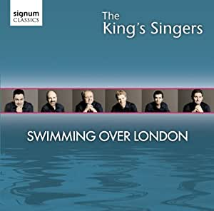 Swimming Over London - The Kings Singers
