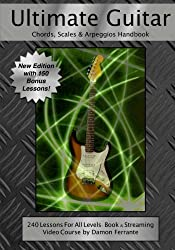 Ultimate Guitar Chords, Scales & Arpeggios Handbook: 240 Lessons For All Levels: Book & Steaming Video Course