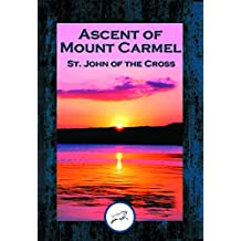 Ascent of Mount Carmel: With Linked Table of Contents