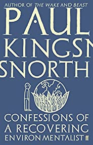 Confessions of a Recovering Environmentalist (English Edition)