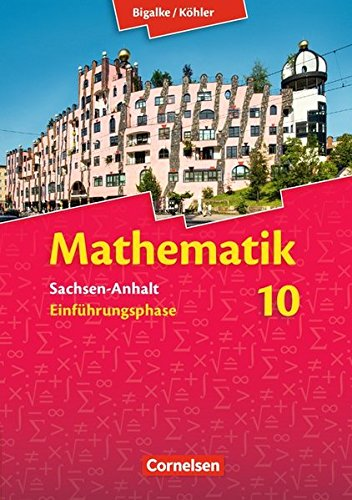 Bigalke/Köhler: Mathematik - Sachsen-Anhalt: Einführungsphase - Schülerbuch