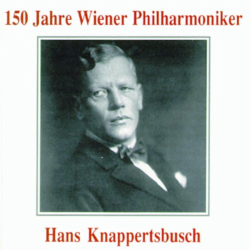 150 Jahre Wiener Philharmoniker - Hans Knappertsbusch