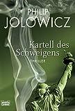 Kartell des Schweigens: Thriller (Allgemeine Reihe. Bastei Lübbe Taschenbücher) - Philip Jolowicz