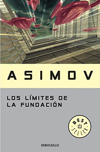 Los límites de la Fundación (Ciclo de la Fundación 6) (BEST SELLER) por I Asimov