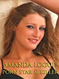 Amanda Logue : Porn Star & Killer [OV]