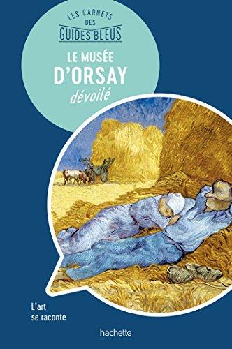 Le Muse d'Orsay : les carnets des Guides Bleus