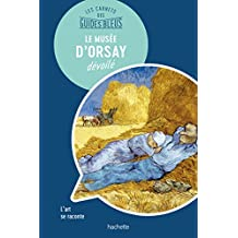 Le Musée d'Orsay : les carnets des Guides Bleus