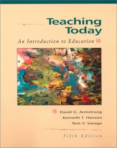 Teaching Today: An Introduction to Education by David G. Armstrong (1996-07-26)