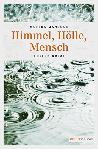 Himmel, Hölle, Mensch (Luzern Krimi 2)