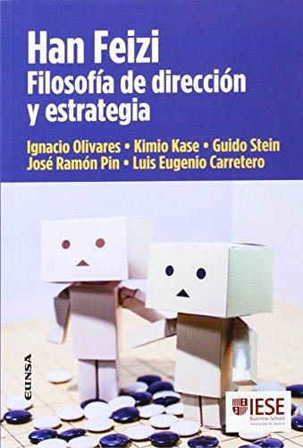 HAN FEIZI. FILOSOFÍA DE DIRECCIÓN Y ESTRATEGIA (Libros IESE)