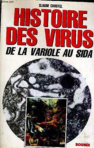 Histoire des virus. De la variole au sida