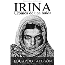 IRINA: Crónica de una huida