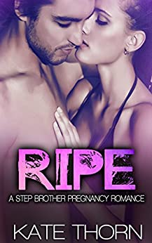 Ripe: A Stepbrother Pregnancy Romance (English Edition) par [Thorn, Kate]