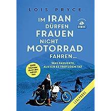 DuMont WeltMenschenReisen Leseprobe Im Iran dürfen Frauen nicht Motorrad fahren (DuMont Welt - Menschen - Reisen E-Book)