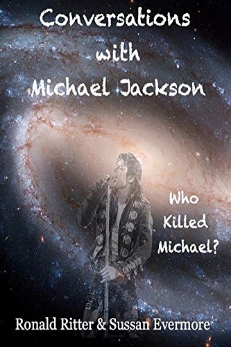 Conversations with Michael Jackson, Who killed Michael? (English Edition)