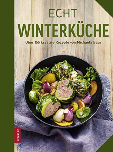 Echt Winterküche (ECHT Kochbücher)