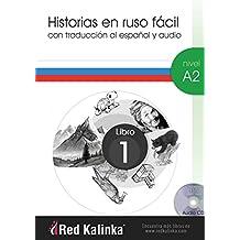 Historias en ruso fácil. Nivel A2. Libro 1: Con traducción al español y audio