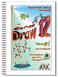Corel DRAW 12 - Schulungsbuch mit Übungen: Mit Corel zum Grafikprofi.