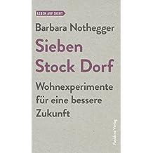 Sieben Stock Dorf: Wohnexperimente für eine bessere Zukunft (Leben auf Sicht) (German Edition)