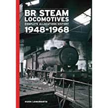 BR Steam Locomotives Complete Allocation History 1948-68