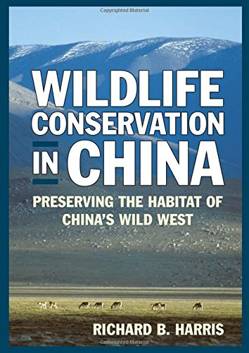 Wildlife Conservation in China: Preserving the Habitat of China's Wild West (East Gate Books) (Wildlife China)