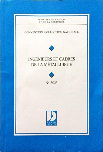 Convention collective nationale: Ingénieurs et cadres de la métallurgie par France