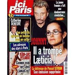 ICI PARIS [No 3211] du 16/01/2007 - JOHNNY HALLYDAY A TROMPE LAETICIA - LA DETRESSE DE PASCAL SEVRAN - CATHERINE DENEUVE ET SON PETIT-FILS - LES ADRESSES DES STARS A PARIS - JEAN-LUC DELARUE