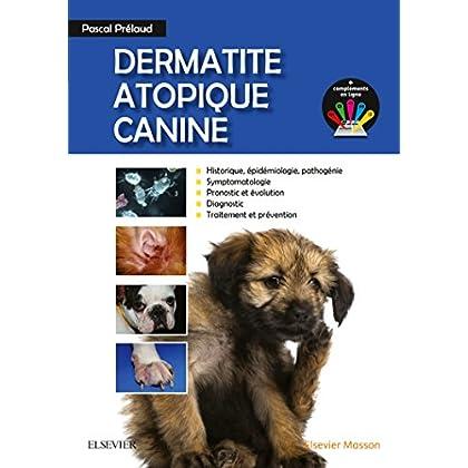 Dermatite Atopique Canine: Compléments numériques : la consultation, les diagnostics, les examens, l'éducation thérapeutique