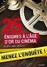 25 énigmes à l'âge d'or du cinéma par Lécuyer
