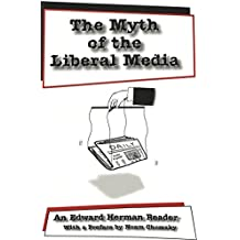 The Myth of the Liberal Media: An Edward Herman Reader (Media and Culture) by Edward S. Herman (1999-12-30)