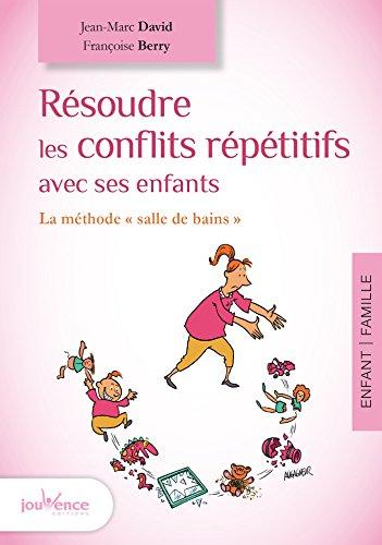 Livre Résoudre les conflits répétitifs avec ses enfants epub, pdf
