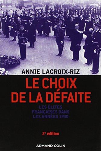 Le choix de la défaite: Les élites françaises dans les années 1930