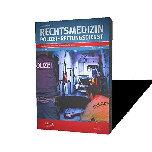 Schnittstelle Rechtsmedizin, Polizei, Rettungsdienst