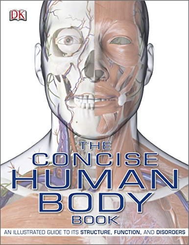 The Concise Human Body Book: An Illustrated Guide to its Structure, Function and Disorders