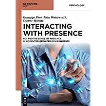 Interacting with Presence: HCI and the Sense of Presence in Computer-Mediated Environments
