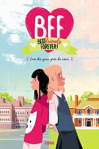 BFF, Tome 1 : Loin des Yeux, Près du Coeur par Guilbault/Addison/Or