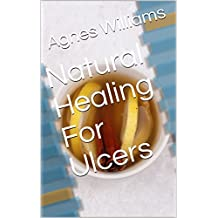 Natural Healing For Ulcers (English Edition)