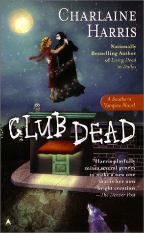 Club Dead (Southern Vampire Mysteries, Bk. 3)