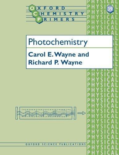 Photochemistry (Oxford Chemistry Primers) 1st edition by Wayne, Carol E., Wayne, Richard P. (1996) Paperback