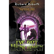 Please Don't Tell My Parents I've Got Henchmen by Richard Roberts (2016-02-08)