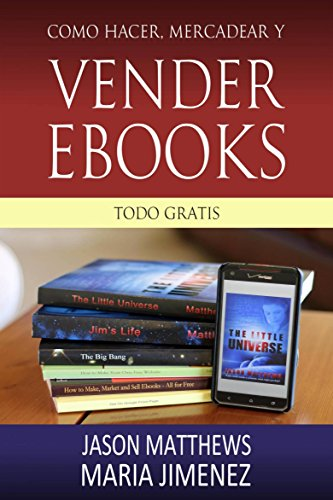 Como hacer, mercadear y vender ebooks - todo gratis eBook: Jason ...